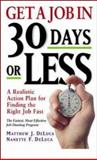 Get a Job in 30 Days or Less, Matthew J. DeLuca and Nanette F. DeLuca, 0070164398