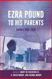 Ezra Pound to His Parents : Letters 1895-1929, , 0199584397