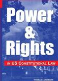 Power and Rights in US Constitutional Law, Lundmark, Thomas, 0379214393