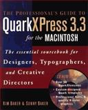 The Professional's Guide to QuarkXPress 3.3 for the Macintosh, Kim Baker and Sunny Baker, 0471114391
