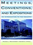 Meetings, Conventions, and Expositions : An Introduction to the Industry, Montgomery, Rhonda J. and Strick, Sandra K., 0471284394