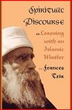 Spiritual Discourse : Learning with an Islamic Master, Trix, 0812214390