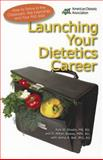 Launching Your Dietetics Career, Kyle W. Shadix and D. Milton Stokes, 0880914394