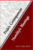 Pride's Consequences and Humility's Blessing, Luis C. Ruiz, 0986014397