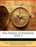 Van Horne Letterbook, Issue, William Cornelius Van Horne, 114639439X