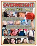 Overweight: What Kids Say, Robert A. Pretlow, 1450534392