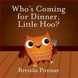 Who's Coming for Dinner, Little Hoo?, Brenda Ponnay, 1623954398