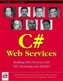 C# Web Services : Building .NET Web Services with ASP.NET and .NET Remoting, Greenvoss, Zach and Krowczyk, Andrew, 1861004397