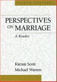 Perspectives on Marriage : A Reader, Scott, Kieran and Warren, Michael, 0195134397