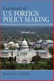 Essentials of U. S. Foreign Policy Making 1st Edition