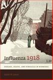 Influenza 1918 : Disease, Death, and Struggle in Winnipeg, Jones, Esyllt W., 0802094392