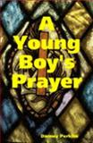 A Young Boy's Prayer, Perkins, Danney, 1411604393