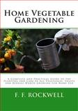 Home Vegetable Gardening, F. F. Rockwell, 1494874393