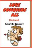 Love Conquers All (Illustrated), Robert Benchley, 1496094395