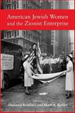 American Jewish Women and the Zionist Enterprise, Reinharz, Shulamit and Raider, Mark A., 1584654392