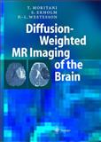 Diffusion-Weighted MR Imaging of the Brain, Moritani, T. and Ekholm, S., 3540034390