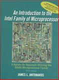 Introduction to the Intel Family of Microprocessors : A Hands-On Approach Utilizing the 80x86 Microprocessor Family, Antonakos, James L., 0138934398