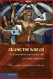 Ruling the World? : Constitutionalism, International Law, and Global Governance, Dunoff, Jeffrey L., 0521514398
