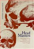 Head Masters : Phrenology, Secular Education, and Nineteenth-Century Social Thought, Tomlinson, Stephen, 0817314393
