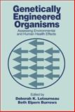 Genetically Engineered Organisms : Assessing Environmental and Human Health Effects, , 0849304393