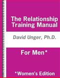 The Relationship Training Manual for Men* *Women's Edition, David Unger, 1491034394