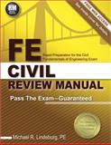 FE Civil Review Manual : Rapid Preparation for the Fundamentals of Engineering Civil Exam, Lindeburg, PE, Michael R, 1591264391