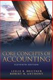 Core Concepts of Accounting, Breitner, Leslie K. and Anthony, Robert N., 0132744392
