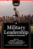 Military Leadership : In Pursuit of Excellence, Robert L. Taylor, William E. Rosenbach, Eric B. Rosenbach, 0813344395
