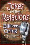 Jokes and Their Relations, Oring, Elliott, 1412814391