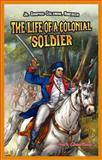 The Life of a Colonial Soldier, Mark Cheatham, 1477714391