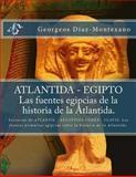 ATLANTIDA - EGIPTO . Las Fuentes Egipcias de la Historia de la Atlantida, Georgeos Diaz-Montexano, 1482594390