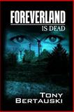 Foreverland Is Dead, Tony Bertauski, 1484024397
