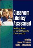 Classroom Literacy Assessment : Making Sense of What Students Know and Do, , 1593854390