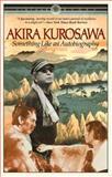 Something Like an Autobiography, Akira Kurosawa, 0394714393