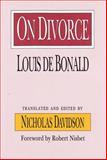 On Divorce, De Bonald, Louis, 0887384390
