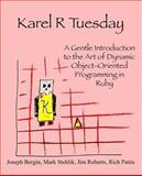 Karel R Tuesday, Joseph Bergin and Mark Stehlik, 098515439X