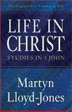 Life in Christ, Lloyd-Jones, D. Martyn and Lloyd-Jones, Martyn, 1581344392