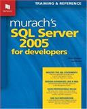 Murach's SQL Server 2005 for Developers, Bryan Syverson and Joel Murach, 1890774391