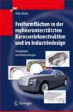Freiformflächen in der Rechnerunterstützten Karosseriekonstruktion und Im Industriedesign : Grundlagen und Anwendungen, Bonitz, Peter, 3540794395