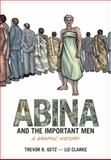 Abina and the Important Men : A Graphic History, Getz, Trevor R. and Clarke, Liz, 0199844399