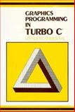 Graphics Programming in Turbo C, Ammeraal, Leendert, 0471924393