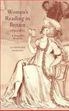 Women's Reading in Britain, 1750-1835 : A Dangerous Recreation, Pearson, Jacqueline, 0521584396