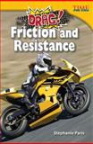 Drag! Friction and Resistance, Stephanie Paris, 1433374390
