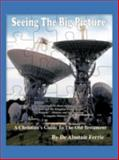 Seeing the Big Picture, Alastair T. Ferrie, 1475954395