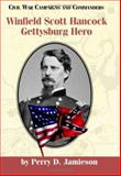 Whitfield Scott Hancock : Gettysburg Hero, Jamieson, Perry D., 1893114392