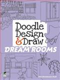 Doodle Design and Draw DREAM ROOMS, Ellen Christiansen Kraft, 0486484394