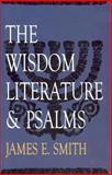 The Wisdom Literature and Psalms, Smith, James E., 0899004393