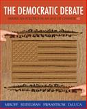The Democratic Debate : American Politics in an Age of Change, Miroff, Bruce and Seidelman, Raymond, 1133604390