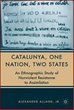 Catalunya, One Nation, Two States : An Ethnographical Study of Nonviolent Resistance to Assimilation, Alland, Alexander, 140397439X