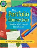The Portfolio Connection : Student Work Linked to Standards, Burke, Kay and Fogarty, Robin, 1575174391